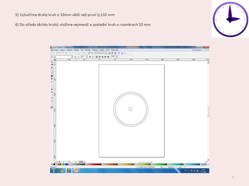 5) Vytvoříme druhý kruh o 10mm větší než první tj.110 mm 6) Do středu těchto kruhů vložíme nejmenší a poslední kruh o rozměrech 10 mm 5