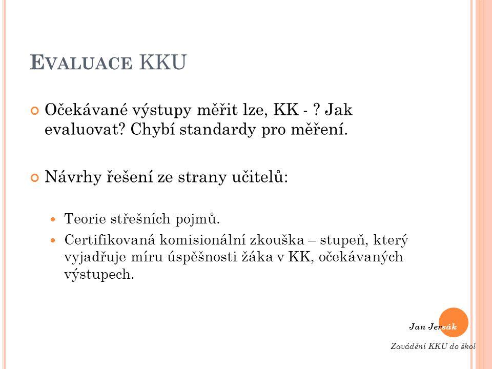 E VALUACE KKU Očekávané výstupy měřit lze, KK - . Jak evaluovat.