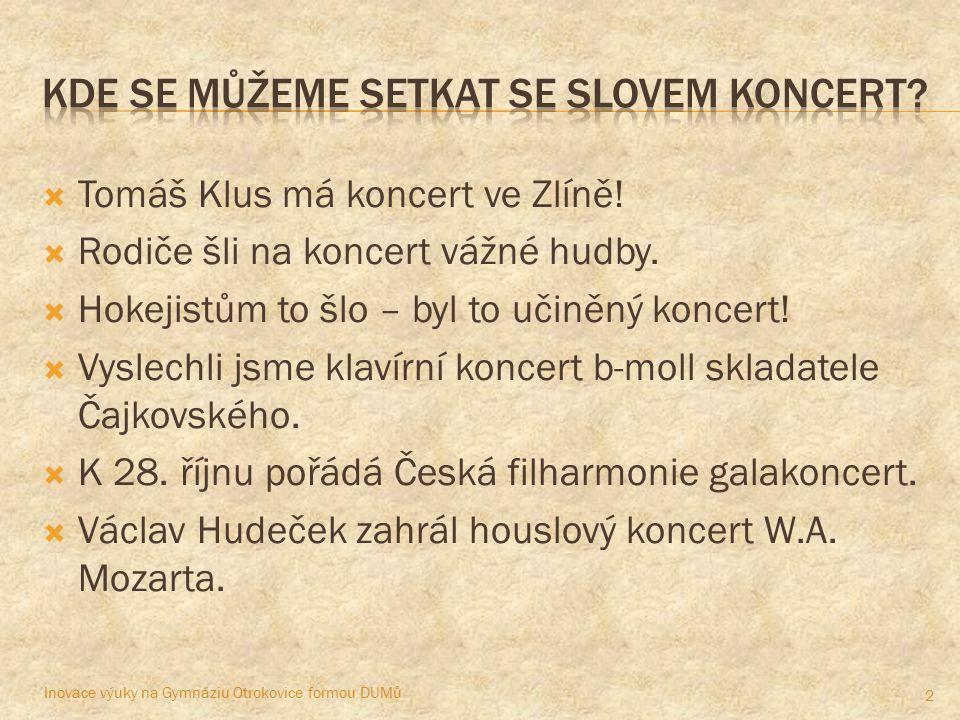  Tomáš Klus má koncert ve Zlíně.  Rodiče šli na koncert vážné hudby.