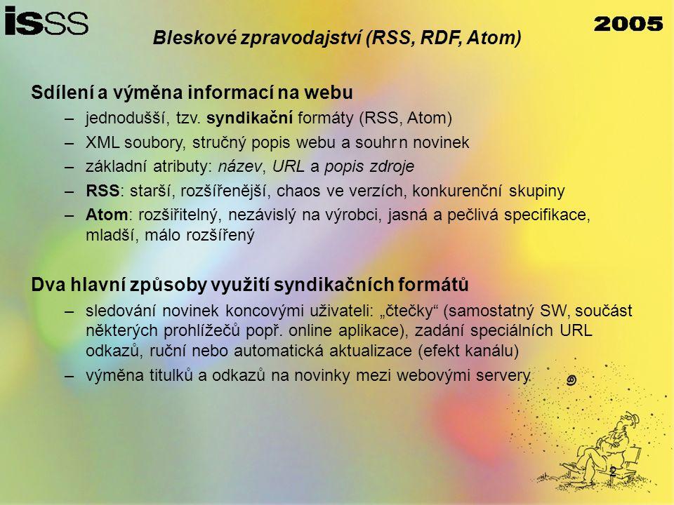 2 Bleskové zpravodajství (RSS, RDF, Atom) Sdílení a výměna informací na webu –jednodušší, tzv.