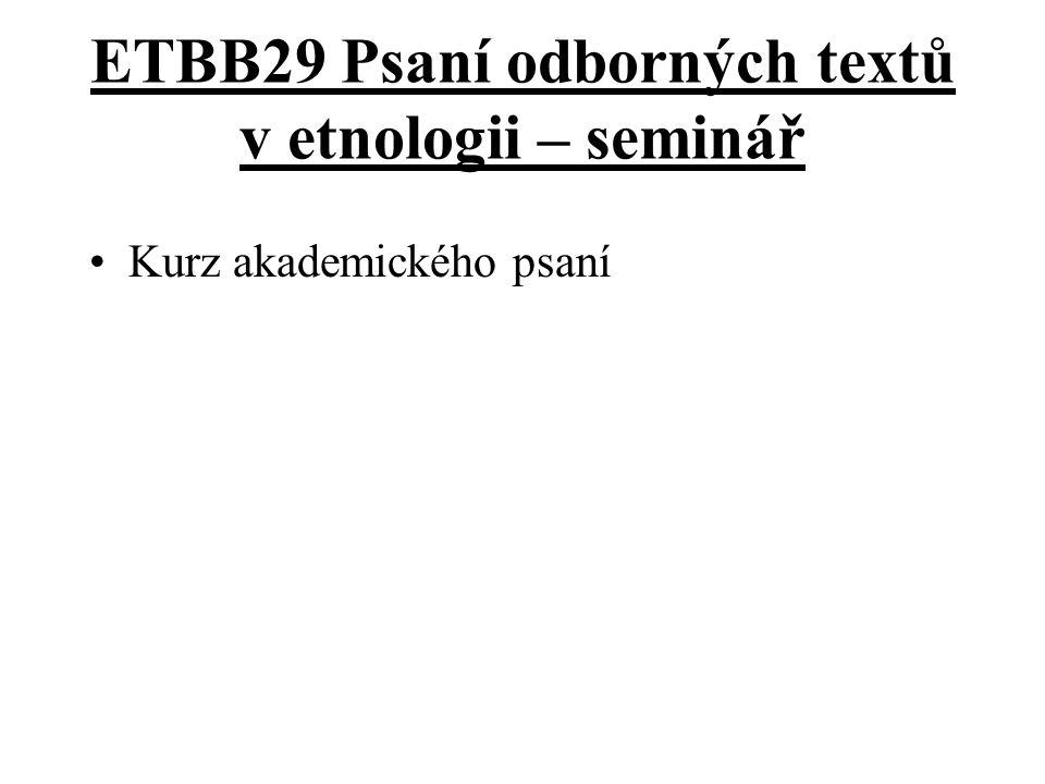 ETBB29 Psaní odborných textů v etnologii – seminář Kurz akademického psaní