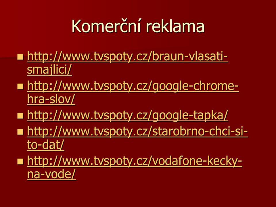 Komerční reklama http://www.tvspoty.cz/braun-vlasati- smajlici/ http://www.tvspoty.cz/braun-vlasati- smajlici/ http://www.tvspoty.cz/braun-vlasati- smajlici/ http://www.tvspoty.cz/braun-vlasati- smajlici/ http://www.tvspoty.cz/google-chrome- hra-slov/ http://www.tvspoty.cz/google-chrome- hra-slov/ http://www.tvspoty.cz/google-chrome- hra-slov/ http://www.tvspoty.cz/google-chrome- hra-slov/ http://www.tvspoty.cz/google-tapka/ http://www.tvspoty.cz/google-tapka/ http://www.tvspoty.cz/google-tapka/ http://www.tvspoty.cz/starobrno-chci-si- to-dat/ http://www.tvspoty.cz/starobrno-chci-si- to-dat/ http://www.tvspoty.cz/starobrno-chci-si- to-dat/ http://www.tvspoty.cz/starobrno-chci-si- to-dat/ http://www.tvspoty.cz/vodafone-kecky- na-vode/ http://www.tvspoty.cz/vodafone-kecky- na-vode/ http://www.tvspoty.cz/vodafone-kecky- na-vode/ http://www.tvspoty.cz/vodafone-kecky- na-vode/