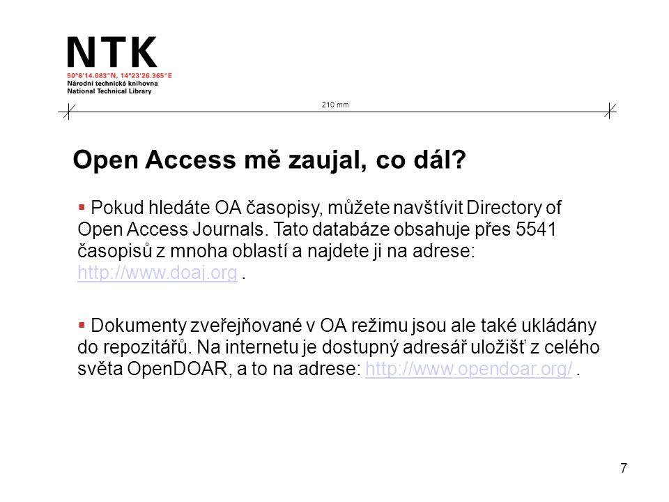 7 Open Access mě zaujal, co dál.