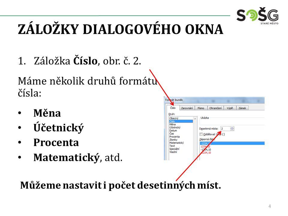 ZÁLOŽKY DIALOGOVÉHO OKNA 1.Záložka Číslo, obr. č.