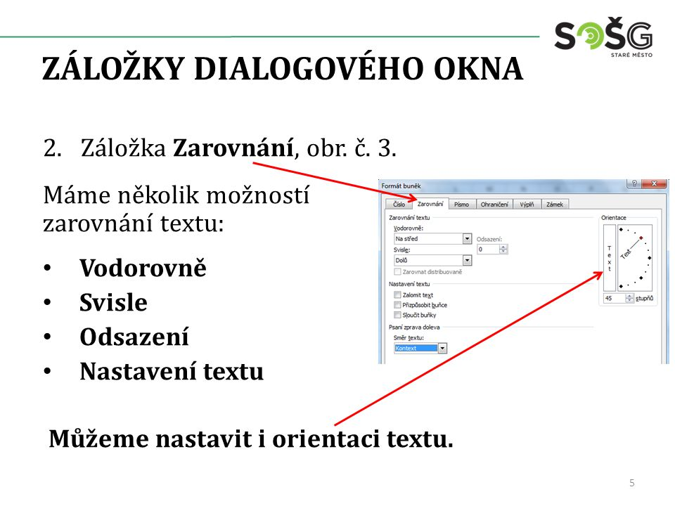 ZÁLOŽKY DIALOGOVÉHO OKNA 2.Záložka Zarovnání, obr.