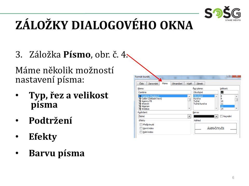 ZÁLOŽKY DIALOGOVÉHO OKNA 3.Záložka Písmo, obr. č.