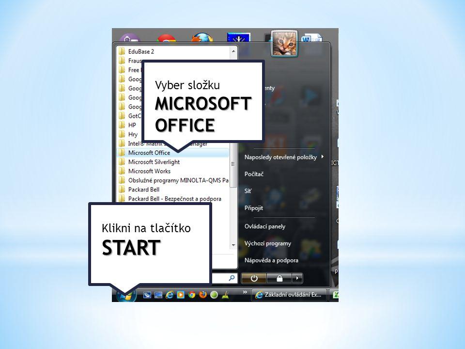 Klikni na tlačítkoSTART Vyber složku MICROSOFT OFFICE