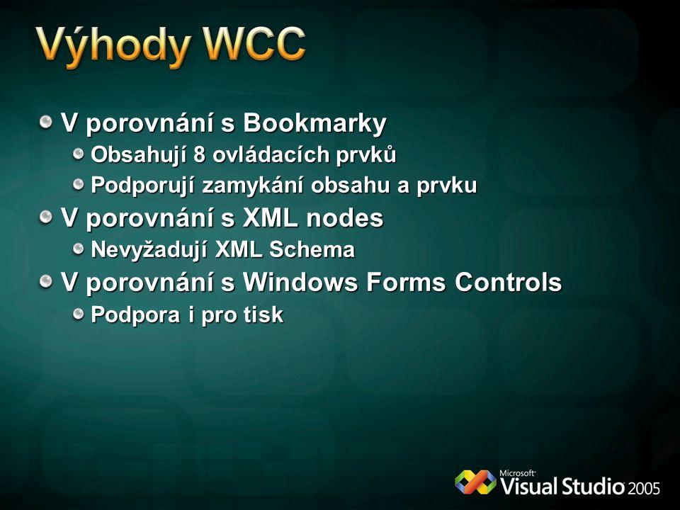 V porovnání s Bookmarky Obsahují 8 ovládacích prvků Podporují zamykání obsahu a prvku V porovnání s XML nodes Nevyžadují XML Schema V porovnání s Wind