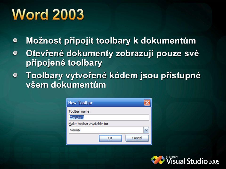 Možnost připojit toolbary k dokumentům Otevřené dokumenty zobrazují pouze své připojené toolbary Toolbary vytvořené kódem jsou přístupné všem dokument