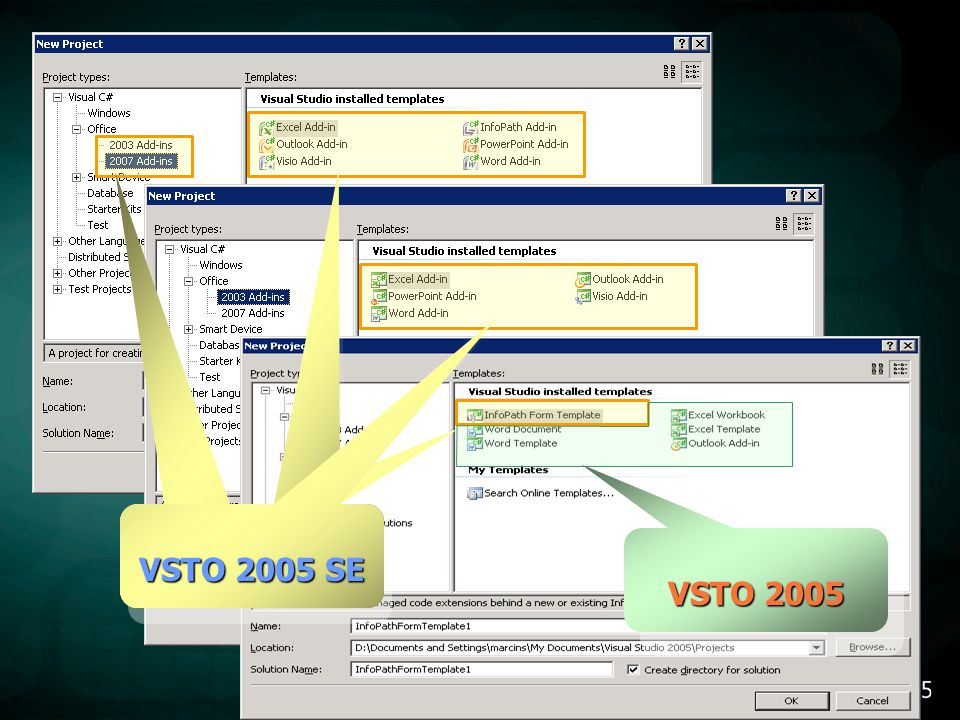 Managed Add-ins pro: 2007 - Excel, PowerPoint, Visio, InfoPath, Outlook, Project, Word 2003 – Excel, PowerPoint, Visio, Outlook, Project, Word Shared Add-ins pro všechny aplikace