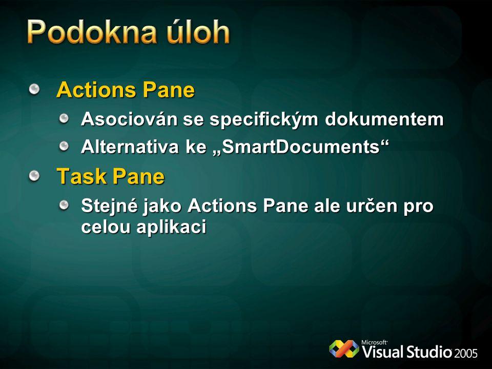 """Actions Pane Asociován se specifickým dokumentem Alternativa ke """"SmartDocuments"""" Task Pane Stejné jako Actions Pane ale určen pro celou aplikaci"""