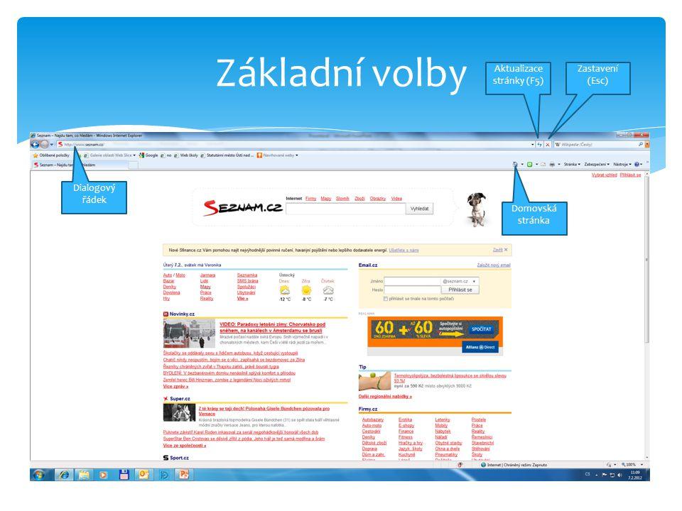 Základní volby Domovská stránka Zastavení (Esc) Aktualizace stránky (F5) Dialogový řádek