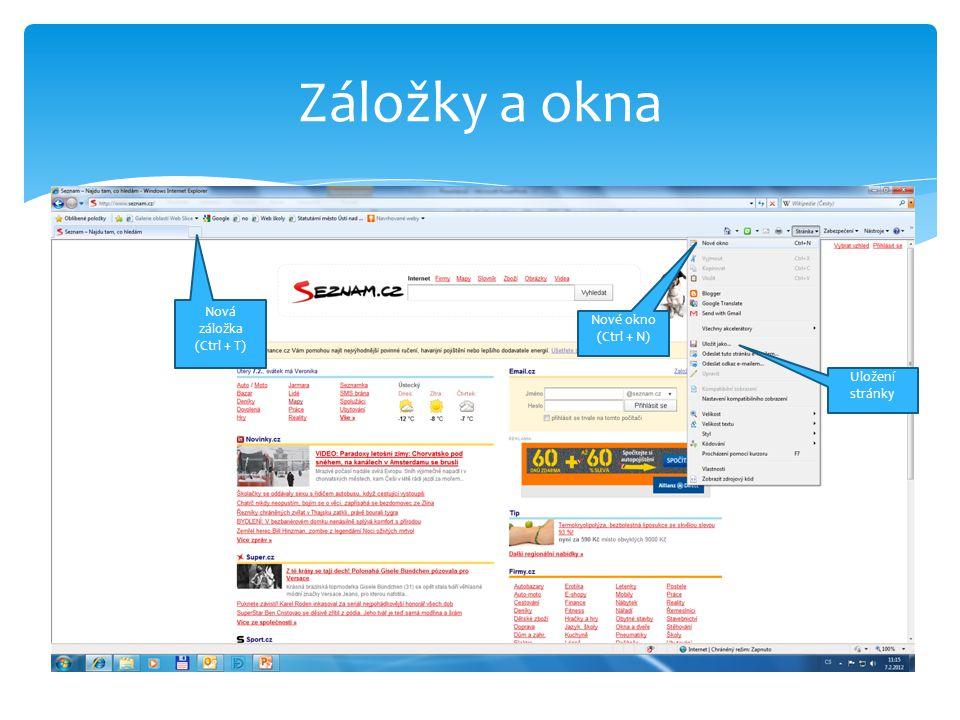 Záložky a okna Nová záložka (Ctrl + T) Nové okno (Ctrl + N) Uložení stránky