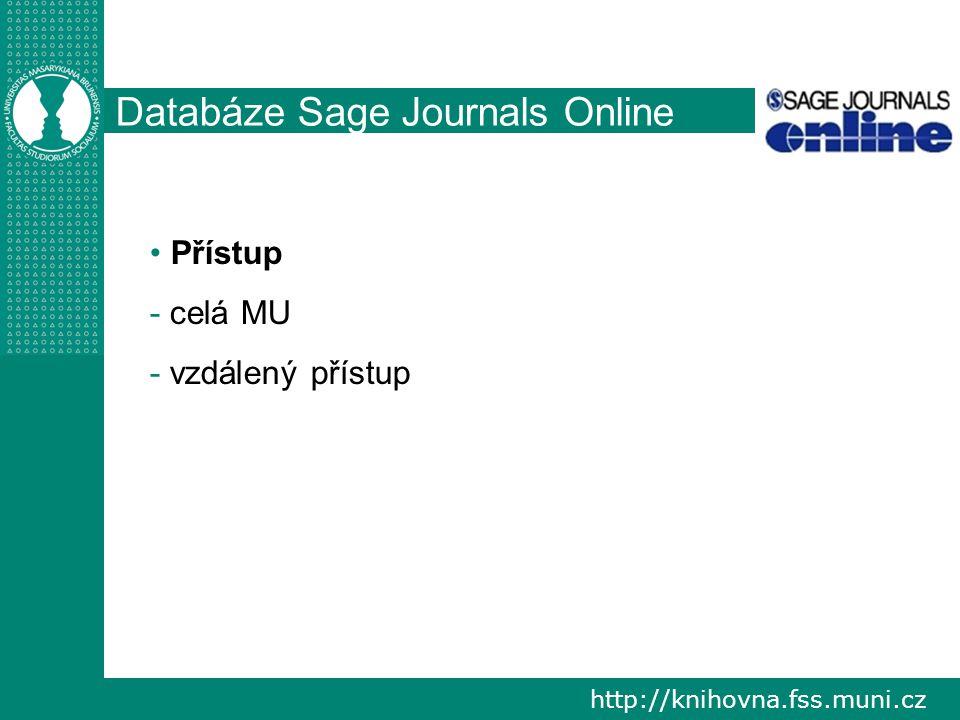 http://knihovna.fss.muni.cz Databáze Sage Journals Online Přístup - - celá MU - - vzdálený přístup