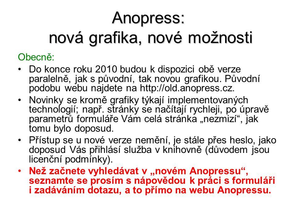 Anopress: nová grafika, nové možnosti Obecně: Do konce roku 2010 budou k dispozici obě verze paralelně, jak s původní, tak novou grafikou.