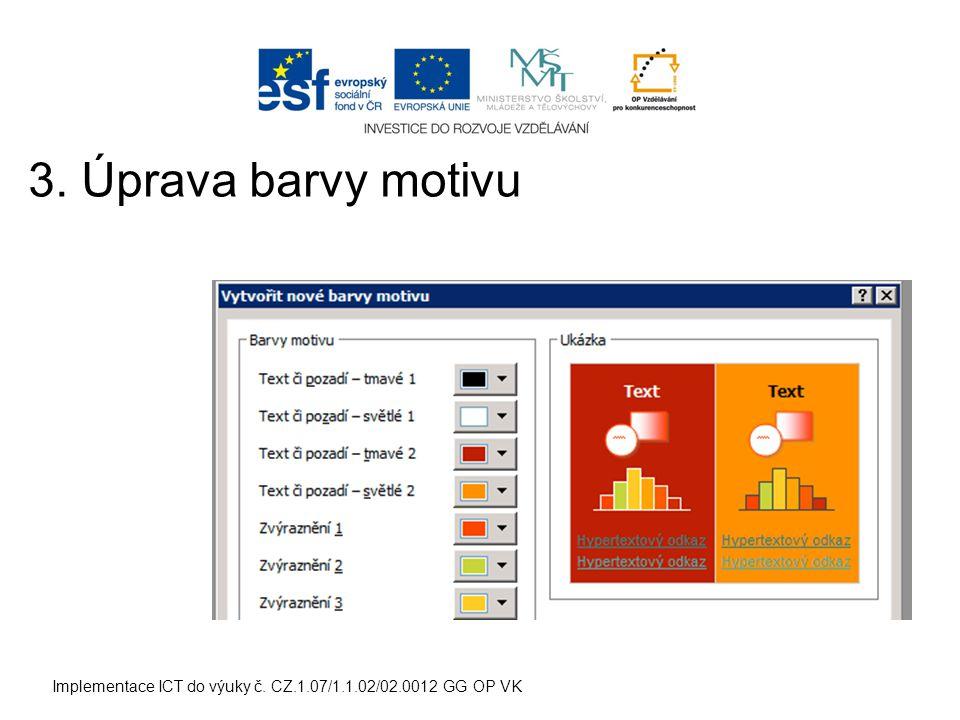 Implementace ICT do výuky č. CZ.1.07/1.1.02/02.0012 GG OP VK 3. Úprava barvy motivu