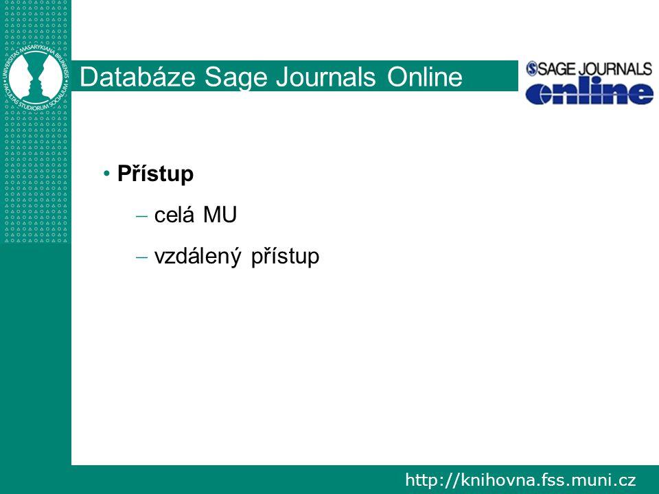 http://knihovna.fss.muni.cz Databáze Sage Journals Online Přístup   celá MU   vzdálený přístup
