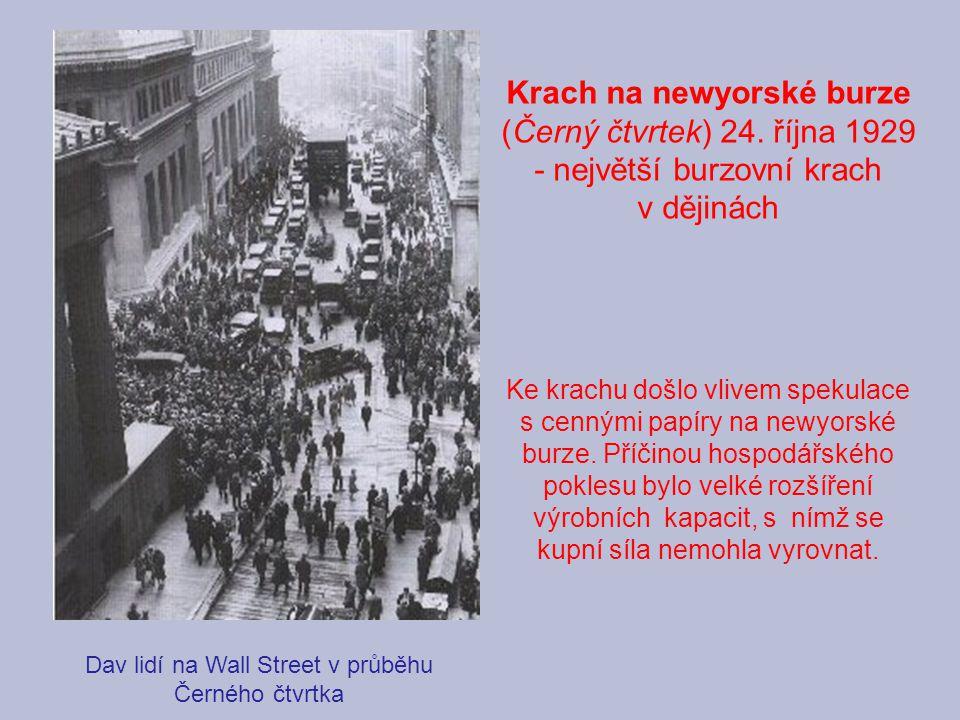 Dav lidí na Wall Street v průběhu Černého čtvrtka Krach na newyorské burze (Černý čtvrtek) 24. října 1929 - největší burzovní krach v dějinách Ke krac