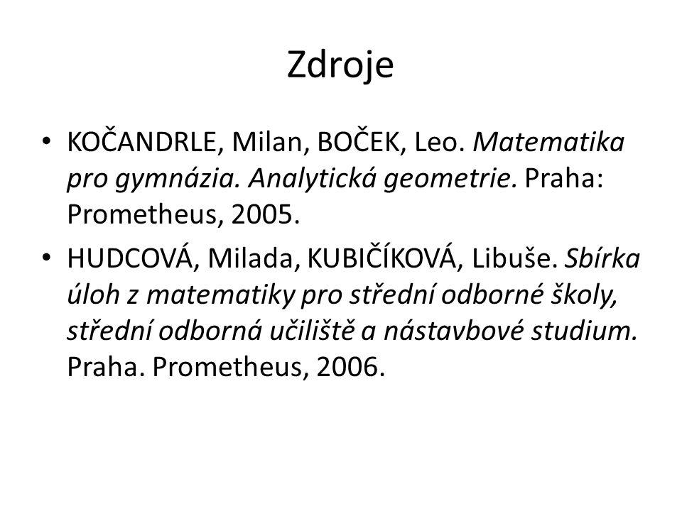 Zdroje KOČANDRLE, Milan, BOČEK, Leo. Matematika pro gymnázia.