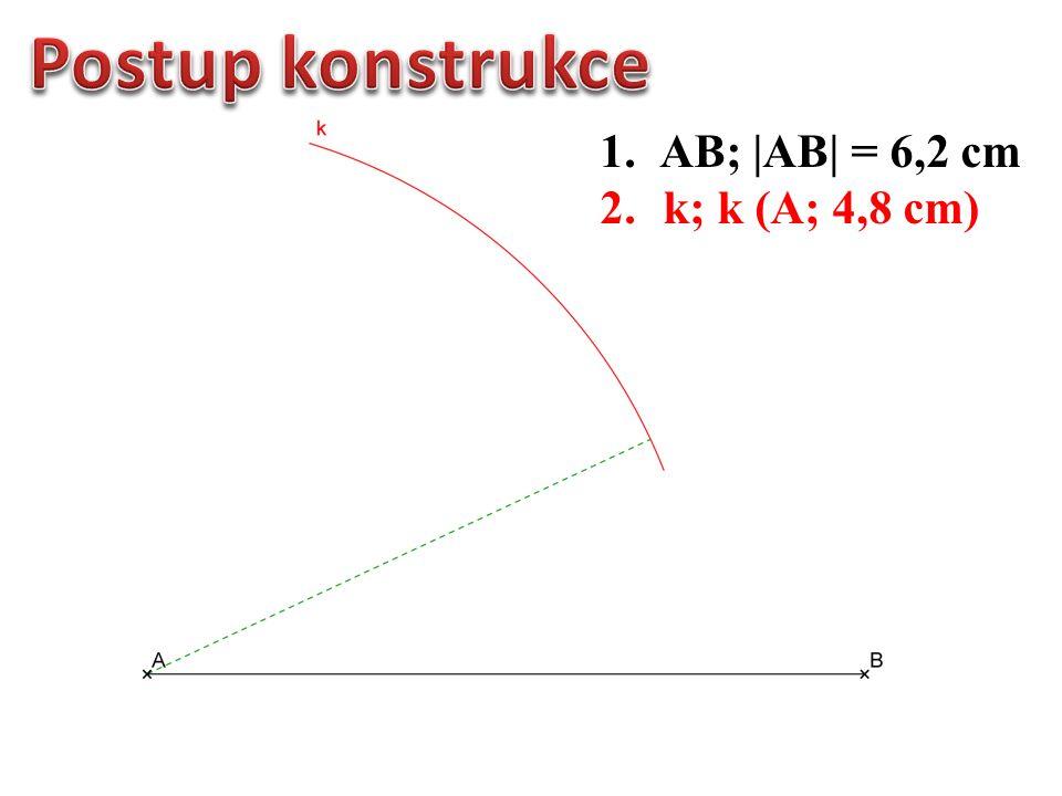 1.AB;  AB  = 6,2 cm 2. k; k (A; 4,8 cm) 3. l; l (B; 5,4 cm)