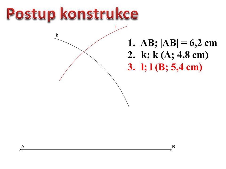 1.AB; |AB| = 6,2 cm 2. k; k (A; 4,8 cm) 3. l; l (B; 5,4 cm)