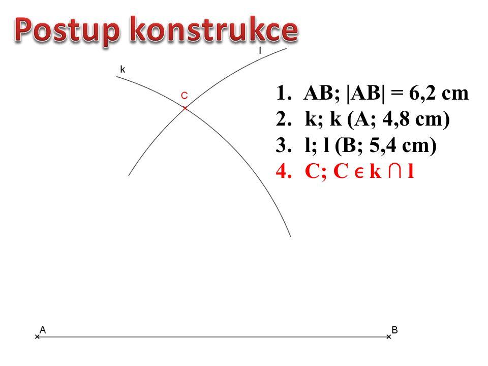 1.AB;  AB  = 6,2 cm 2. k; k (A; 4,8 cm) 3. l; l (B; 5,4 cm) 4. C; C k ∩ l 5. Δ ABC