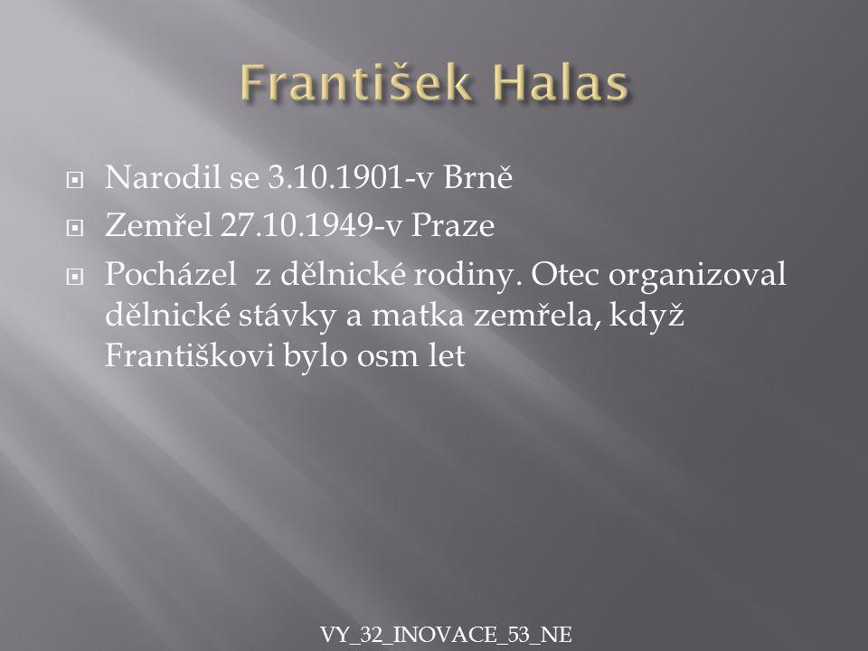 FFrantišek Halas byl autor meditativní a společenské poezie 30.-40.