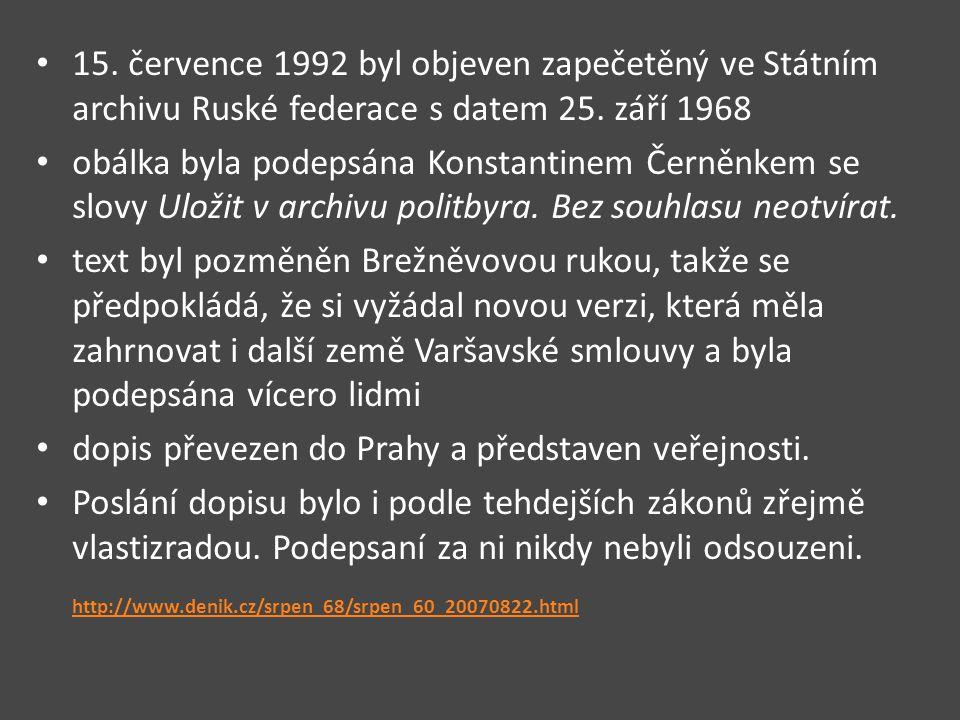15. července 1992 byl objeven zapečetěný ve Státním archivu Ruské federace s datem 25. září 1968 obálka byla podepsána Konstantinem Černěnkem se slovy