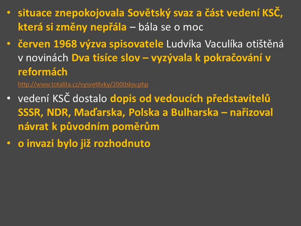situace znepokojovala Sovětský svaz a část vedení KSČ, která si změny nepřála – bála se o moc červen 1968 výzva spisovatele Ludvíka Vaculíka otištěná