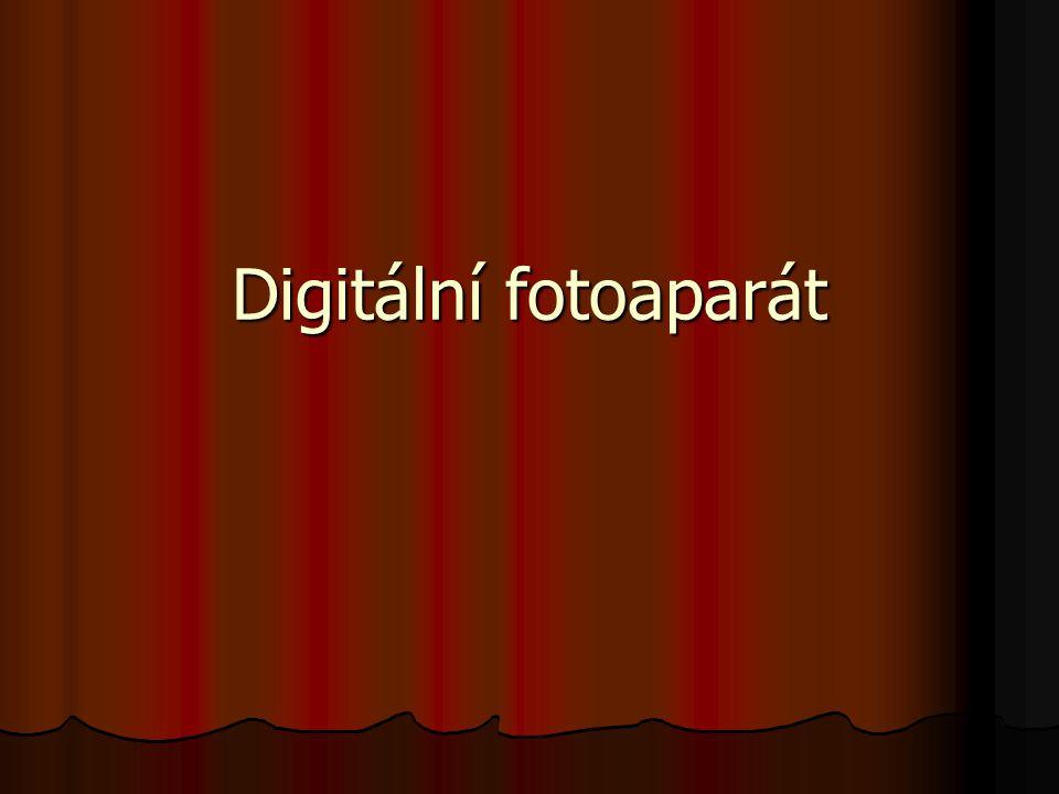 Kvalita digitálních fotoaparátů Snímač Snímač Optika Optika Rychlost Rychlost Ostření Ostření Zoom Zoom