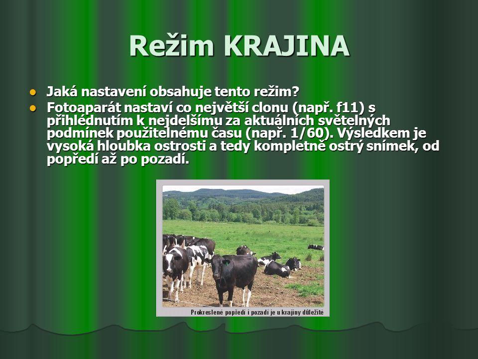 Režim KRAJINA Jaká nastavení obsahuje tento režim.