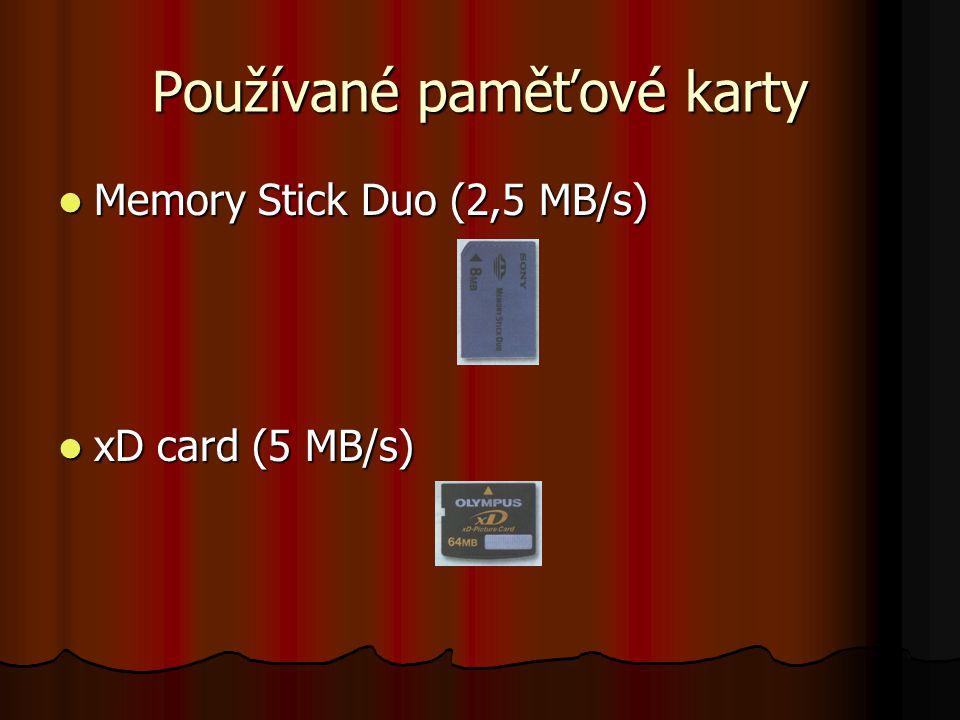 Používané paměťové karty Memory Stick Duo (2,5 MB/s) Memory Stick Duo (2,5 MB/s) xD card (5 MB/s) xD card (5 MB/s)