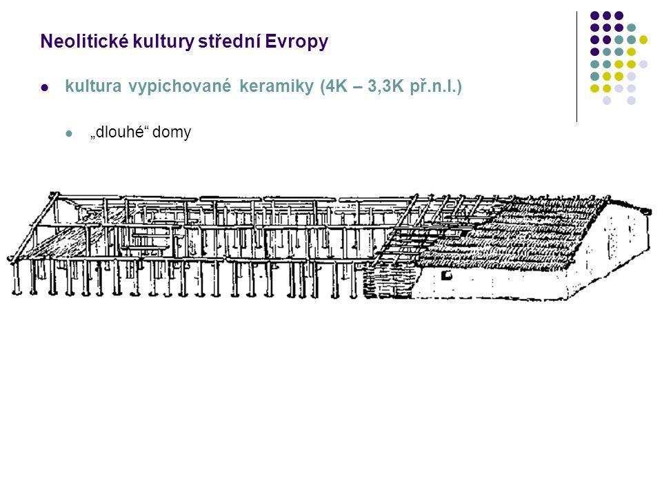 """Neolitické kultury střední Evropy kultura vypichované keramiky (4K – 3,3K př.n.l.) """"dlouhé"""" domy"""