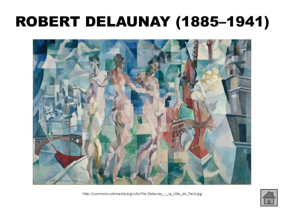 ROBERT DELAUNAY (1885–1941) http://commons.wikimedia.org/wiki/File:Delaunay_-_La_Ville_de_Paris.jpg