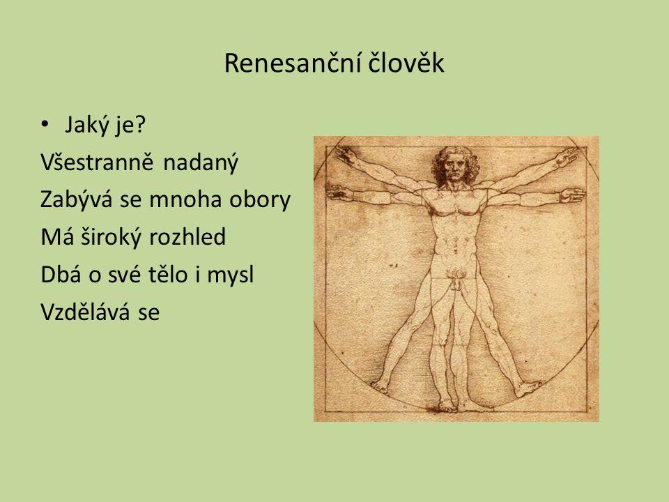 Renesanční člověk Jaký je.