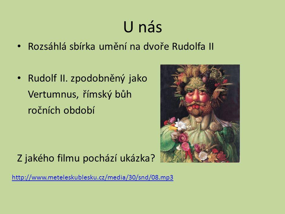 U nás Rozsáhlá sbírka umění na dvoře Rudolfa II Rudolf II.