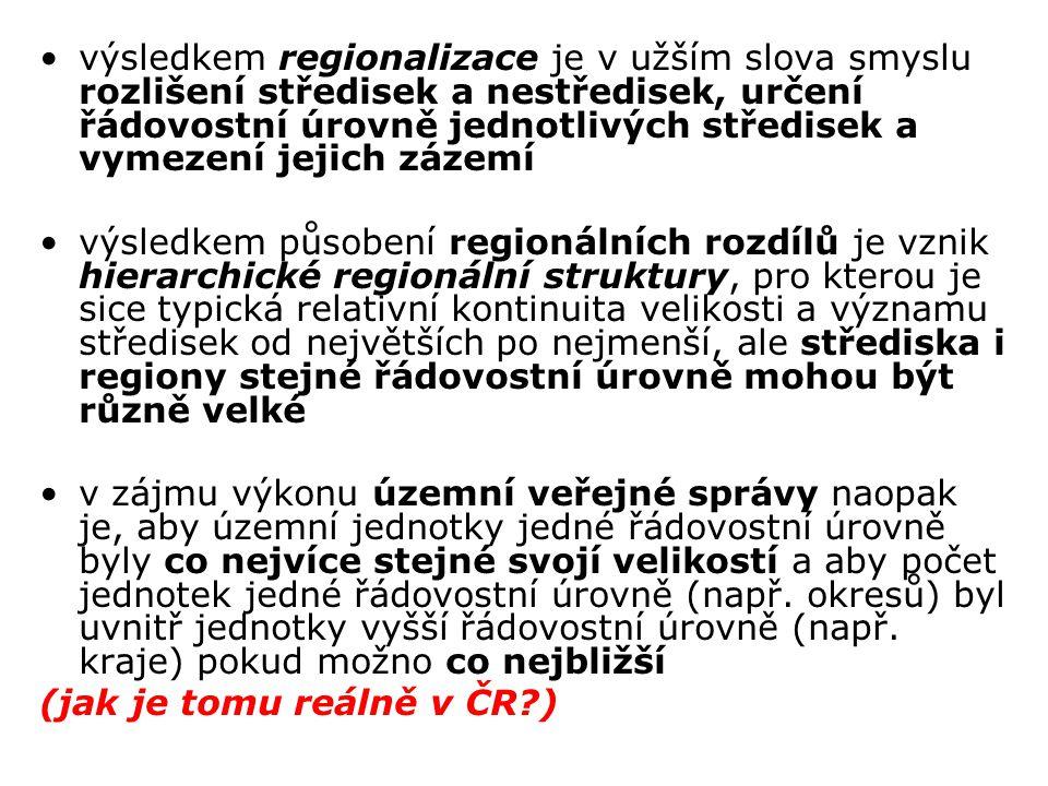 výsledkem regionalizace je v užším slova smyslu rozlišení středisek a nestředisek, určení řádovostní úrovně jednotlivých středisek a vymezení jejich z
