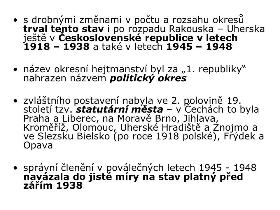 s drobnými změnami v počtu a rozsahu okresů trval tento stav i po rozpadu Rakouska – Uherska ještě v Československé republice v letech 1918 – 1938 a t