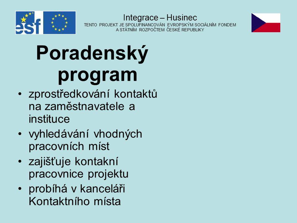 Poradenský program zprostředkování kontaktů na zaměstnavatele a instituce vyhledávání vhodných pracovních míst zajišťuje kontakní pracovnice projektu