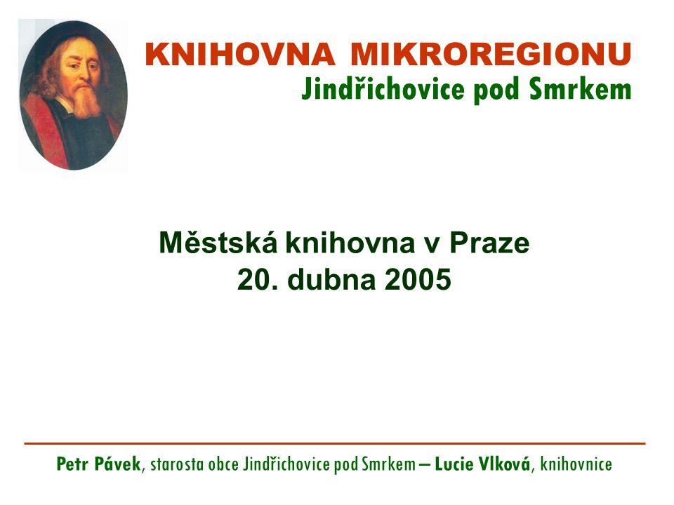 KNIHOVNA MIKROREGIONU Jindřichovice pod Smrkem Městská knihovna v Praze 20.