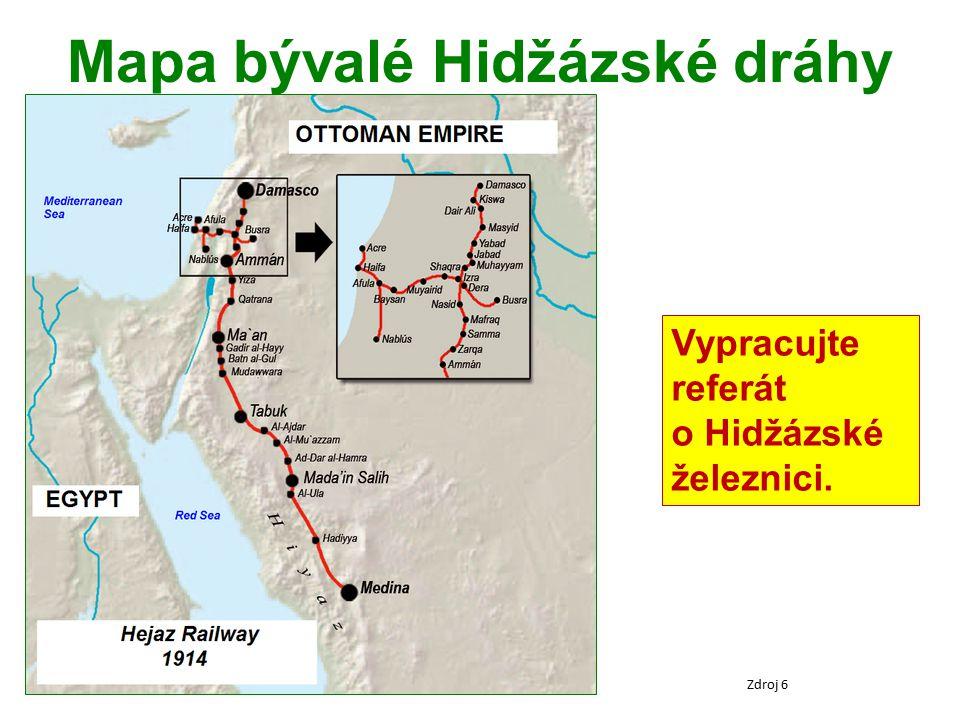 Mapa bývalé Hidžázské dráhy Zdroj 6 Vypracujte referát o Hidžázské železnici.