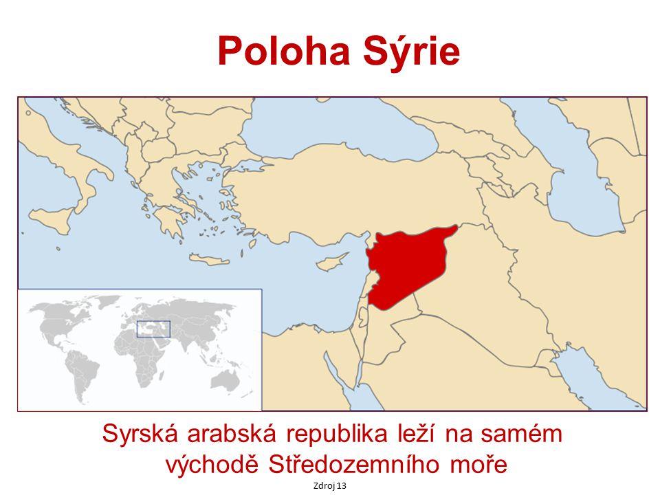 Poloha Sýrie Zdroj 13 Syrská arabská republika leží na samém východě Středozemního moře