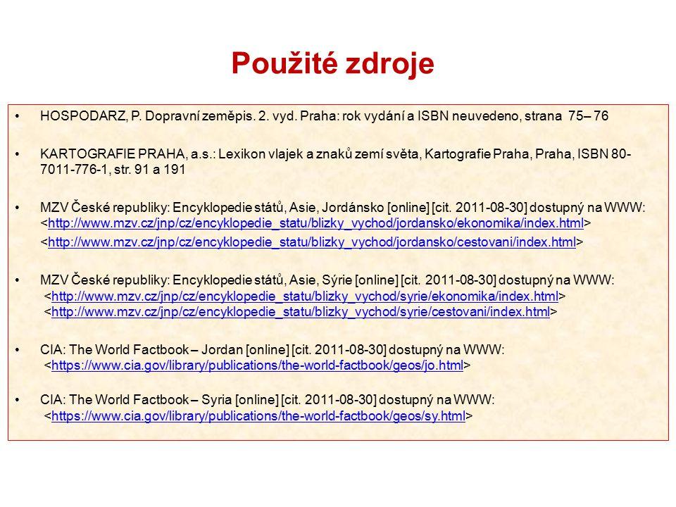 Použité zdroje HOSPODARZ, P. Dopravní zeměpis. 2. vyd. Praha: rok vydání a ISBN neuvedeno, strana 75– 76 KARTOGRAFIE PRAHA, a.s.: Lexikon vlajek a zna