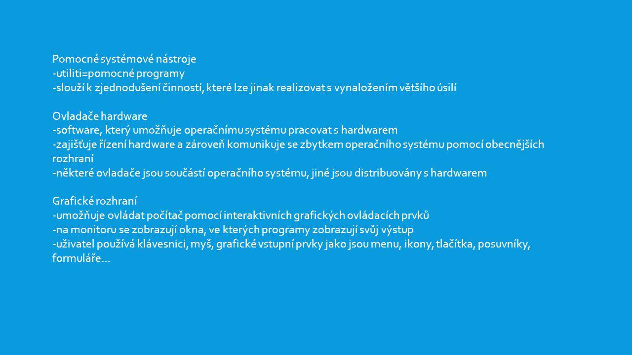 NASTAVENÍ SYSTÉMU  Nastavení zobrazení a hlavního panelu -vzhled pracovní plochy, spořič obrazovky -upravení nabídky start -vzhled zobrazování složek Ovládací panely -klávesnici, myš, obrazovku -počítačové sítě -zobrazení a skrytí systémových souborů