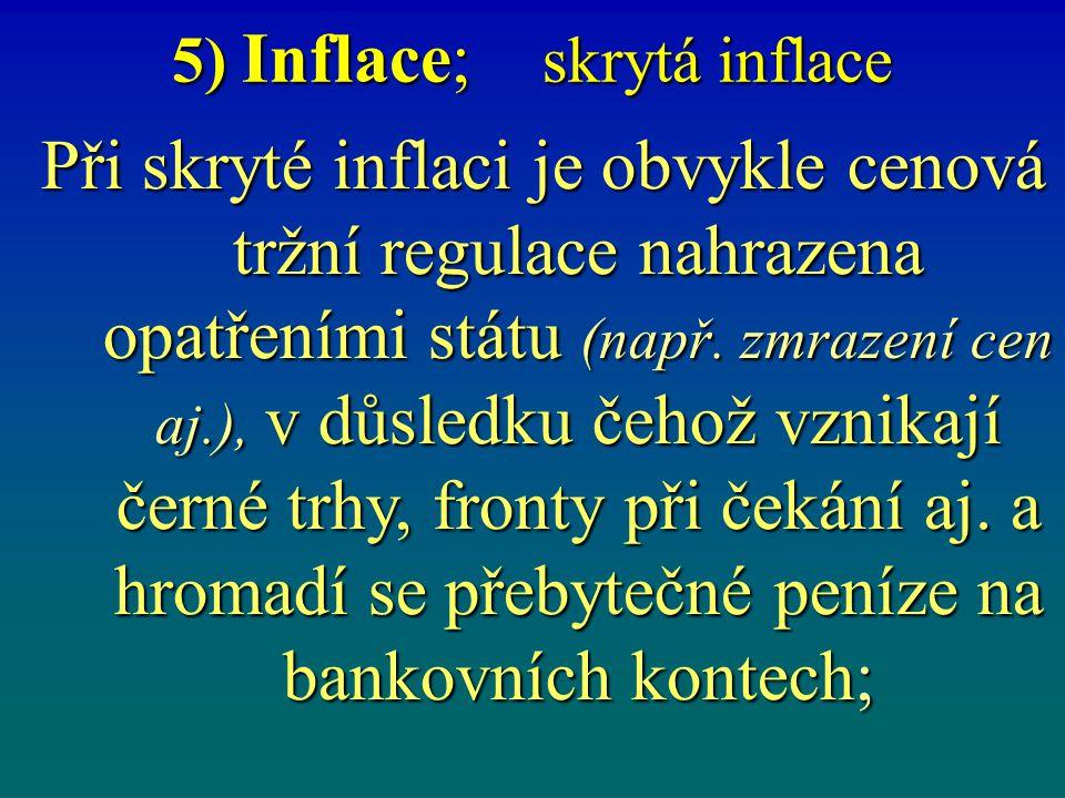 5) Inflace; hyperinflace Příklady hyperinflace: v Něm.