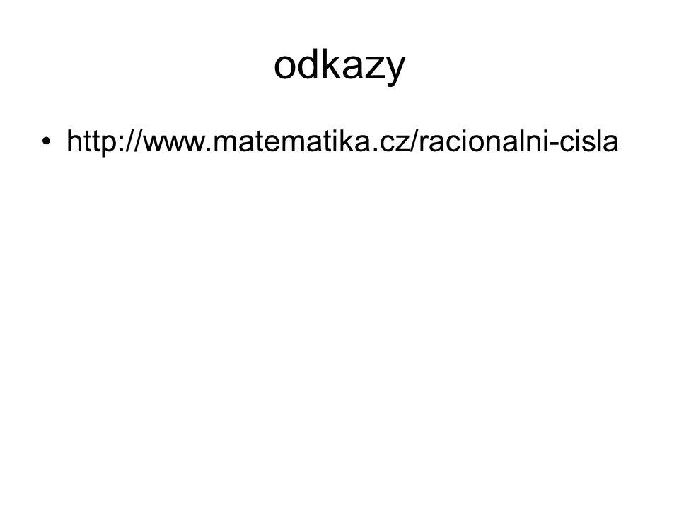 odkazy http://www.matematika.cz/racionalni-cisla