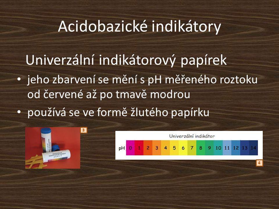 Acidobazické indikátory Univerzální indikátorový papírek jeho zbarvení se mění s pH měřeného roztoku od červené až po tmavě modrou používá se ve formě žlutého papírku 3 4