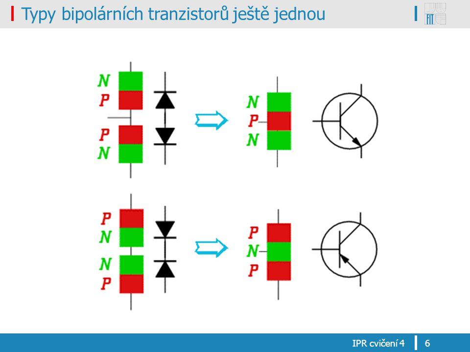 Typy bipolárních tranzistorů ještě jednou IPR cvičení 46