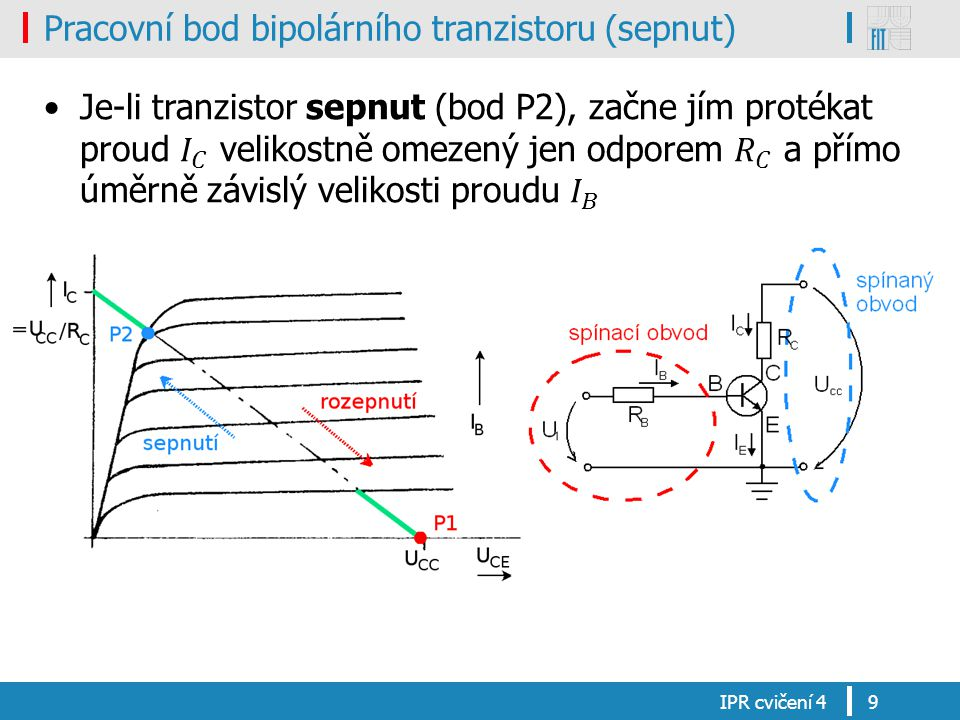 Pracovní bod bipolárního tranzistoru (sepnut) IPR cvičení 49
