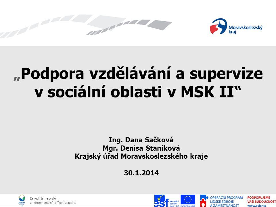 """Zavedli jsme systém environmentálního řízení a auditu Zavedli jsme systém environmentálního řízení a auditu """"Podpora vzdělávání a supervize v sociální oblasti v MSK II Ing."""